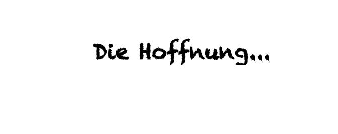 """Modo di dire del giorno: """"die Hoffnung…"""""""
