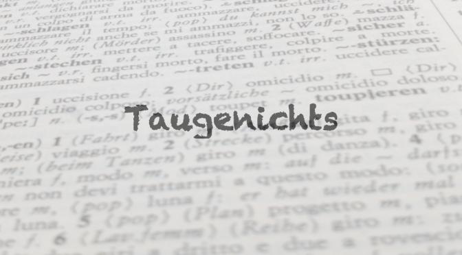 """Parola del giorno: """"Taugenichts"""""""