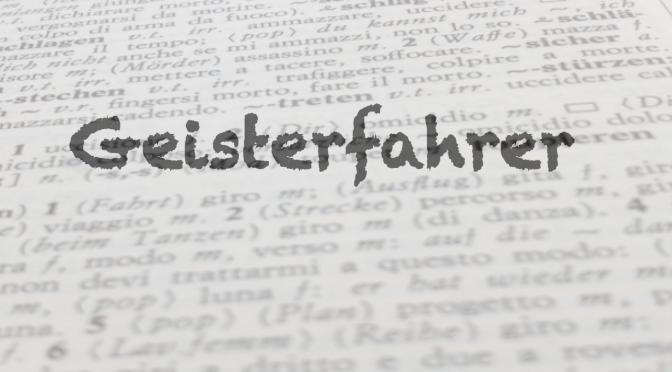 Parola del giorno: Geisterfahrer
