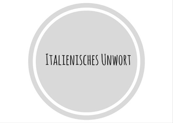 Italienisches Unwort
