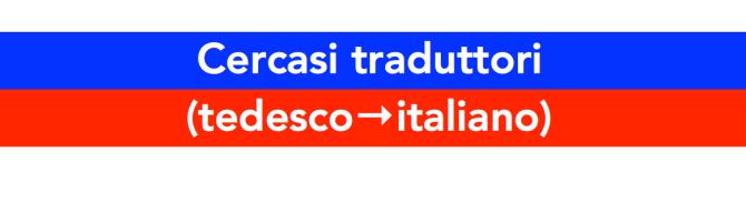 Cercasi traduttori dal tedesco all'italiano