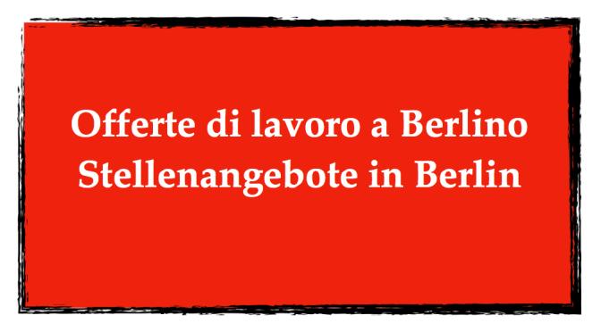 13 offerte di lavoro per italofoni a berlino