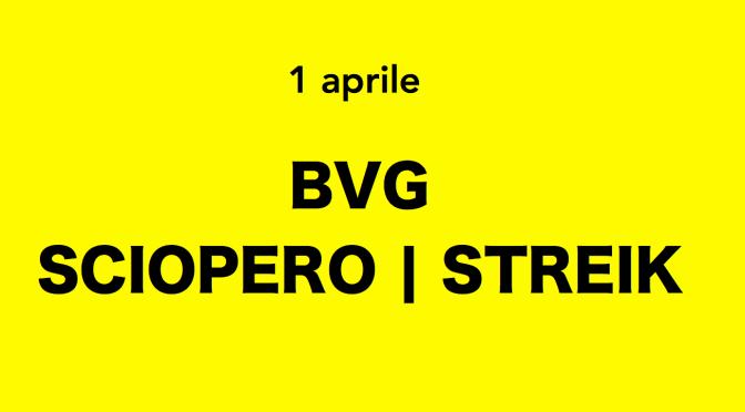 LUNEDÌ, 1 APRILE: SCIOPERO DELLA BVG